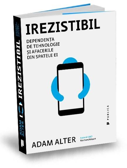 irezistibil-adam-alter-editura-publica